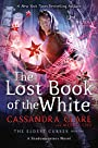 The Lost Book of the White (2) (The Eldest Curses) - Cassandra Clare