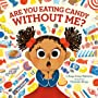 Are You Eating Candy without Me? - Draga Jenny Malesevic