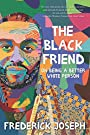 The Black Friend: On Being a Better White Person - Frederick Joseph