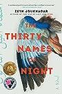 The Thirty Names of Night: A Novel - Zeyn Joukhadar