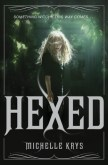 Hexed (#1 The Witch Hunter) by Michelle Krys