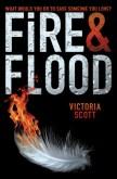 Fire & Flood (#1 Fire & Flood) Victoria Scott