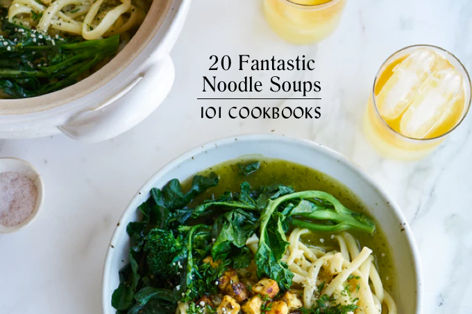 20 Fantastic Noodle Soups to Cook this Winter - 101 Cookbooks