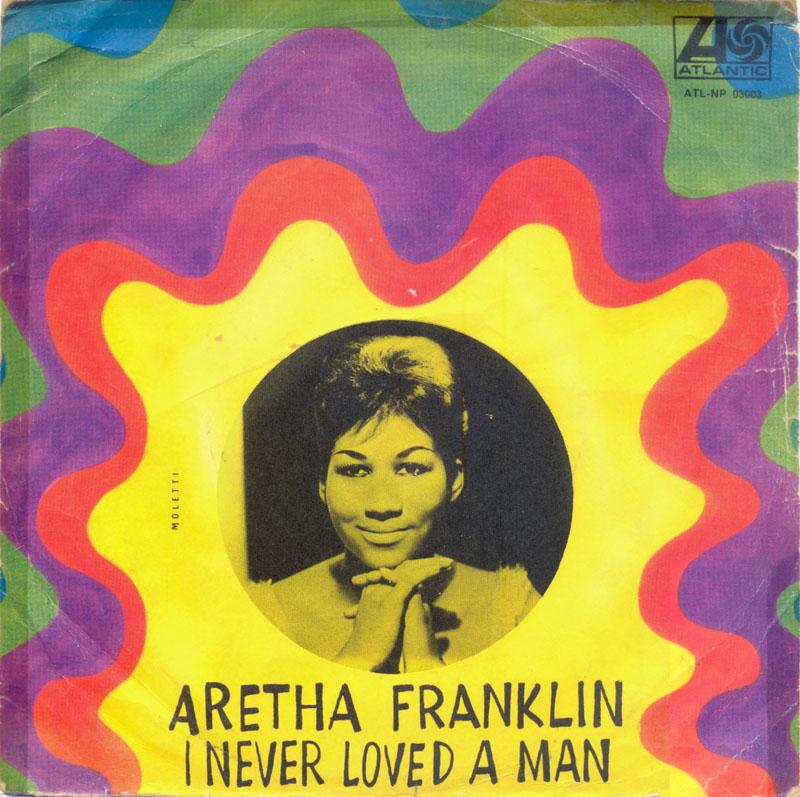 aretha-franklin-i-never-loved-a-man-the-way-i-love-you-atlantic-4.jpg (800×797)