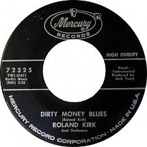45cat - Roland Kirk - Dirty Money Blues / Berkshire Blues - Mercury - USA -  72325