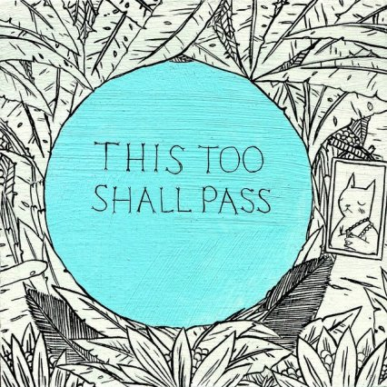 life transitions, this too shall pass, Peek Counseling, life quotes