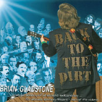 Brian Gladstone : Back to The Dirt