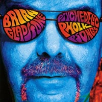 Brian Gladstone : Psychedelic Pholk Psongs