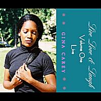 Gina Carey   Live Love & Laugh, Vol. One (Live)