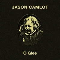 Jason Camlot : O Glee