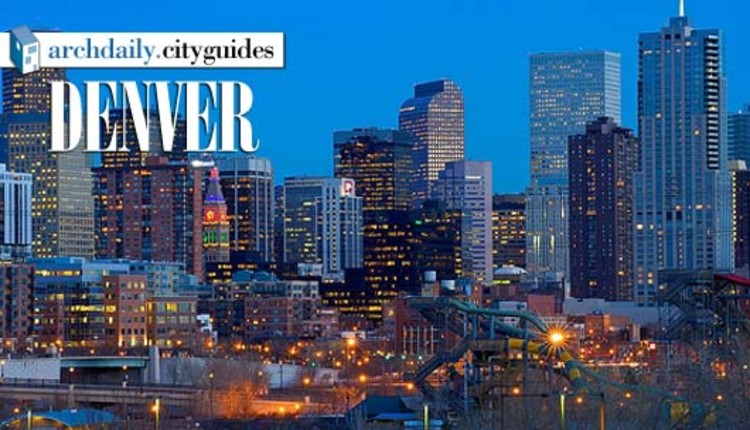 Architecture City Guide Denver ArchDaily