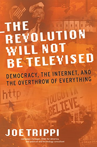 Democracy, the Internet, and the Overthrow of Everything