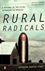 Rural Radicals: From Bacon's Rebellion to the Oklahoma City Bombing - by Catherine McNicol Stock