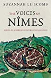 The Voices of Nîmes: Women, Sex, and Marriage in Reformation Languedoc