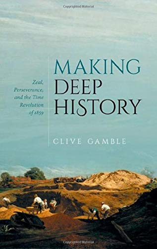Making Deep History: Zeal, Perseverance, and the Time Revolution of 1859