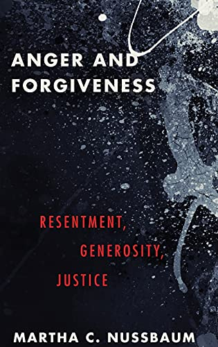 Anger and Forgiveness: Resentment, Generosity, and Justice