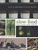 Slow Food(The Case For Taste)
