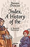 Index, a History of The: A Bookish Adventure