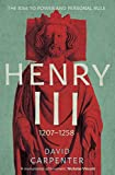 Henry III: 1207-1258 (The English Monarchs Series): The Rise to Power and Personal Rule, 1207-1258