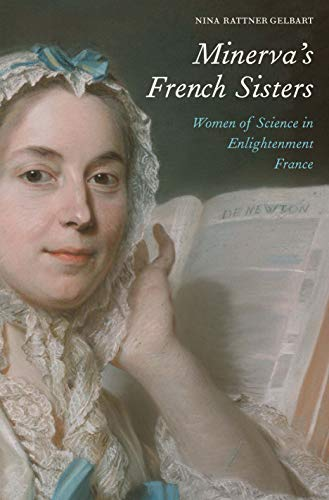 Minerva's French Sisters: Women of Science in Enlightenment France