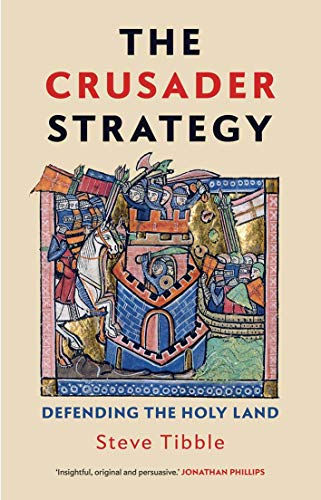 The Crusader Strategy: Defending the Holy Land