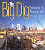 The Big Dig : Reshaping an American City