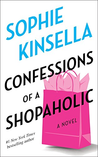 Confessions of a shopaholic / Sophie Kinsella.