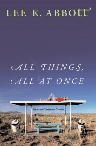 All Things, All at Once: New and Selected Stories