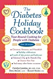 THE DIABETES HOLIDAY COOKBOOK, YEAR-ROUND COOKING FOR PEOPLE WITH DIABETES
