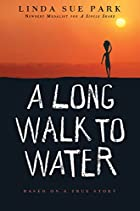 A Long Walk to Water: Based on a True Story…