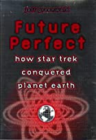 Future Perfect: How Star Trek Conquered…