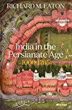 India in the Persianate Age: 1000-1765