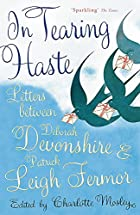 In tearing haste / Debora Devonshire and Patrick Leigh Fermor