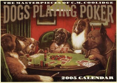 Dogs Playing Poker Wall Calendar 2005 : The Masterpieces of C.M. Coolidge (Workman Wall Calendars)