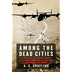 The History and Moral Legacy of the WWII Bombing of Civilians in Germany and Japan