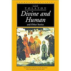 Tolstoy - Divine and Human