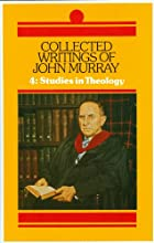 Collected Writings of John Murray: 4.…