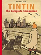 Tintin: The Complete Companion by Michael…