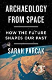 Archaeology from Space: How the Future Shapes Our Past