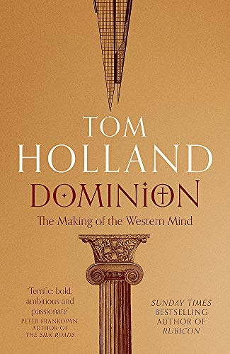 Dominion: The Making of the Western Mind