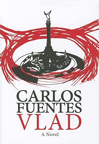 Vlad: A Novel by Carlos Fuentes