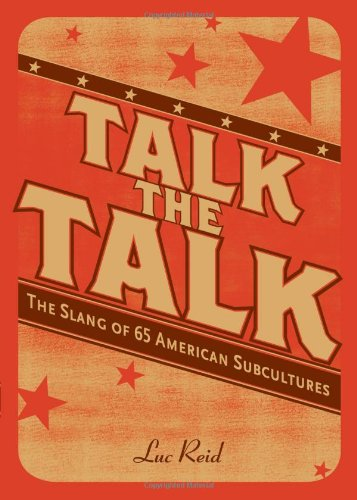 Talk the Talk: The Slang of 65 American Subcultures