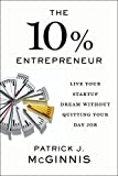 The 10% Entrepreneur: Live Your Startup Dream Without Quitting Your Day Job