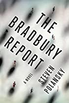 The Bradbury Report: A Novel by Steven Polansky