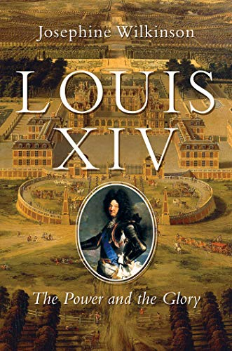 Louis XIV - The Gift from God: The Power and the Glory