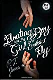 Floating Boy, and The Girl Who Couldn't Fly by P.T. Jones