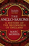 The Anglo-Saxons: The Roots Of England