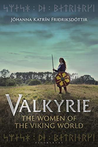Valkyrie: The Women of the Viking World