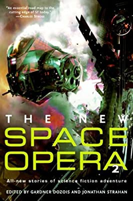 Ebook deals hundreds of first rate science fiction fantasy and the new space opera 2 by gardner dozois jonathan strahan editors harpercollins e books fandeluxe Image collections