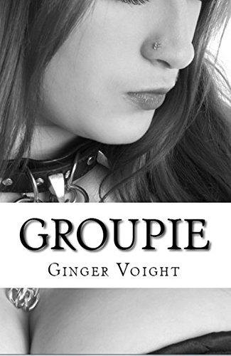 Groupie by Ginger Voight